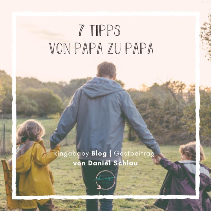 Tipps für Väter nach der Geburt von Daniel Schlau